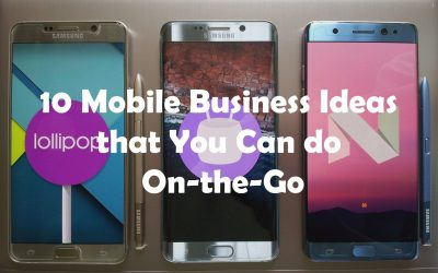 10 Mobile Business Ideas You Can Do On-the-Go